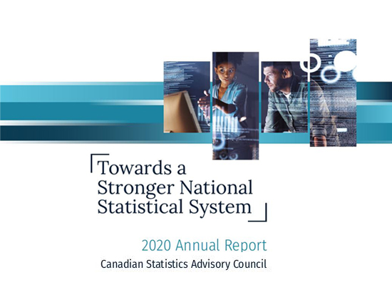 Canadian Statistics Advisory Council 2020 Annual Report - Towards a Stronger National Statistical System
