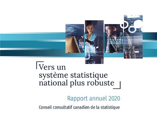 Rapport annuel 2020 du Conseil consultatif canadien de la statistique - Vers un système statistique national plus robuste