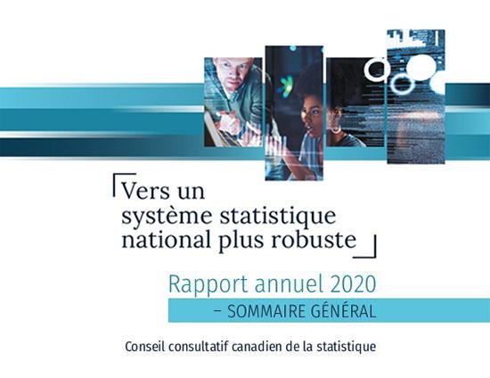 Rapport annuel 2020 du Conseil consultatif canadien de la statistique: Sommaire général - Vers un système statistique national plus robuste