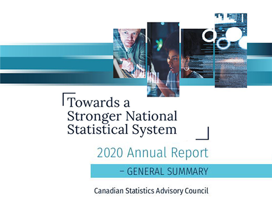 Canadian Statistics Advisory Council 2020 Annual Report: General Summary - Towards a Stronger National Statistical System