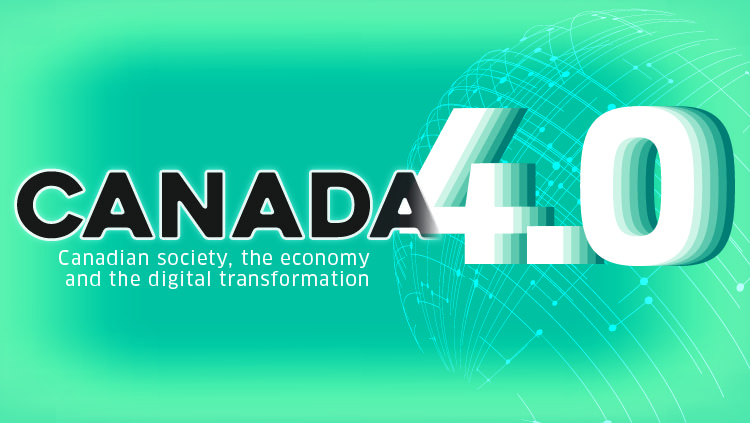 Canada 4.0 – Canadian society, the economy and the digital transformation