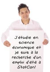 J'étudie en science économique et je suis à la recherche d'un emploi d'été à StatCan!