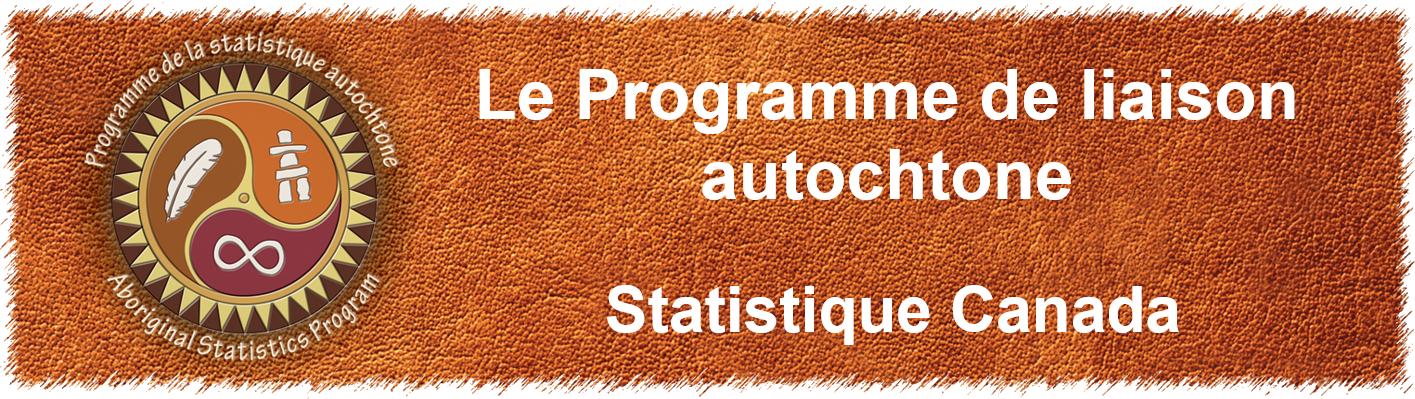 Le Programme de liaison autochtone - Statistique Canada