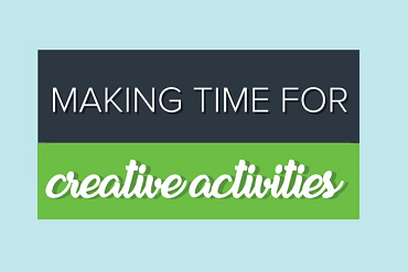 Making time for creative activities