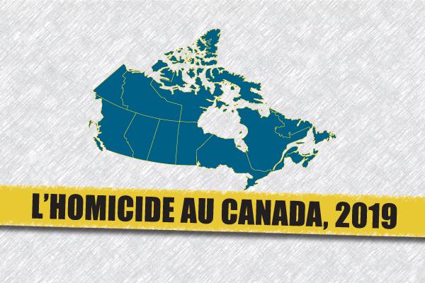 L'homicide au Canada, 2019