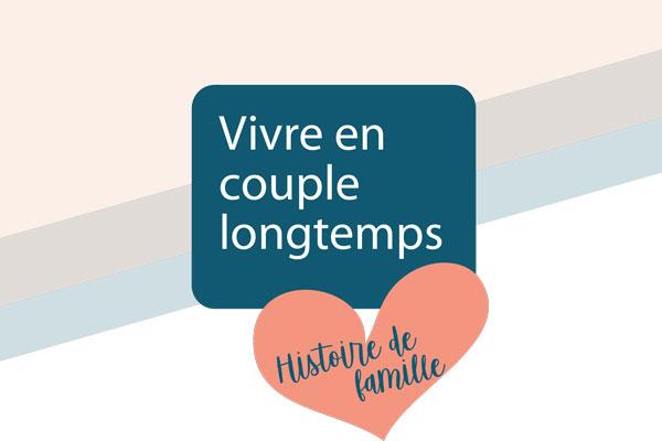 Histoire de famille : vivre en couple longtemps