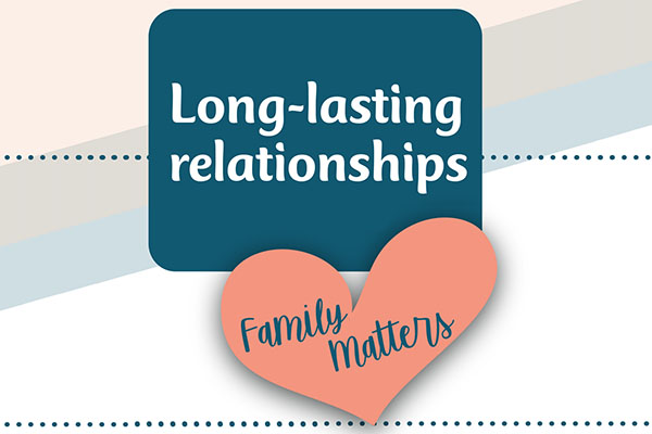 Family Matters: Long-lasting relationships