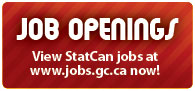 Job openings: View StatCan jobs at www.jobs.gc.ca now!