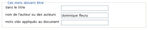 Copie d'écran : Exemple de recherche pour la section « Ces mots doivent être nom de l'auteur ou des auteurs ». Exemple de recherche entré, dominique fleury.