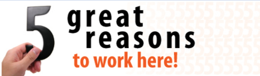 5 great reasons to work here!
